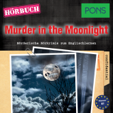 PONS Hörkrimi Englisch: Murder in the Moonlight