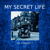 My Secret Life, Vol. 3 Chapter 7