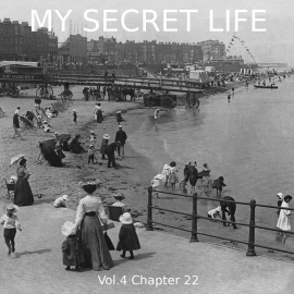 Hörbuch My Secret Life, Vol. 4 Chapter 22  - Autor Dominic Crawford Collins   - gelesen von Schauspielergruppe