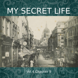 Hörbuch My Secret Life, Vol. 4 Chapter 9  - Autor Dominic Crawford Collins   - gelesen von Dominic Crawford Collins