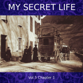 My Secret Life, Vol. 5 Chapter 1