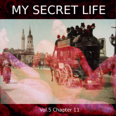 My Secret Life, Vol. 5 Chapter 11
