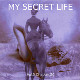 My Secret Life, Vol. 5 Chapter 20