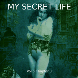 Hörbuch My Secret Life, Vol. 5 Chapter 3  - Autor Dominic Crawford Collins   - gelesen von Schauspielergruppe
