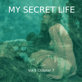 Hörbuch My Secret Life, Vol. 5 Chapter 7  - Autor Dominic Crawford Collins   - gelesen von Schauspielergruppe