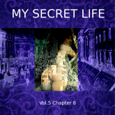 My Secret Life, Vol. 5 Chapter 8