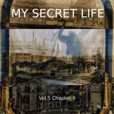 My Secret Life, Vol. 5 Chapter 9