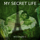 My Secret Life, Vol. 6 Chapter 1