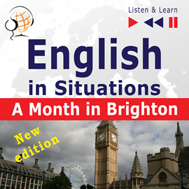 Hörbuch English in Situations – Listen & Learn: A Month in Brighton – New Edition (16 Topics – Proficiency level: B1)  - Autor Dorota Guzik   - gelesen von Maybe Theatre Company