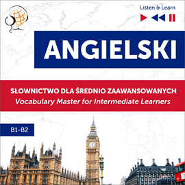 Hörbuch Angielski. Słownictwo dla średnio zaawansowanych: English Vocabulary Master for Intermediate Learners (Listen & Learn – Poziom B  - Autor Dorota Guzik   - gelesen von Schauspielergruppe