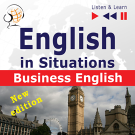Hörbuch English in Situations – Listen & Learn: Business English – New Edition (16 Topics – Proficiency level: B2)  - Autor Dorota Guzik;Joanna Bruska   - gelesen von Maybe Theatre Company