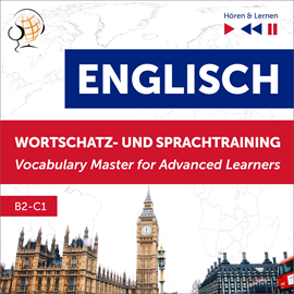 Hörbuch Englisch Wortschatz- und Sprachtraining. B2-C1 – Hören & Lernen: English Vocabulary Master for Advanced Learners  - Autor Dorota Guzik;Dominika Tkaczyk   - gelesen von Schauspielergruppe