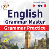 English Grammar Master: Grammar Practice – New edition (Upper-intermediate / Advanced Level: B2-C1 – Listen & Learn)