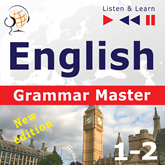 English Grammar Master: Grammar Tenses + Grammar Practice – (Upper-intermediate / Advanced Level: B2-C1– Listen & Learn)