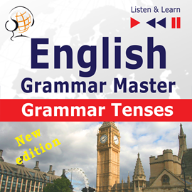 Hörbuch English Grammar Master: Grammar Tenses – New Edition (Intermediate / Advanced Level: B1-C1 – Listen & Learn)  - Autor Dorota Guzik   - gelesen von Schauspielergruppe