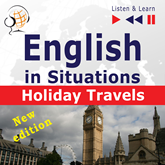English in Situations – Listen & Learn: Holiday Travels – New Edition (15 Topics – Proficiency level: B2)