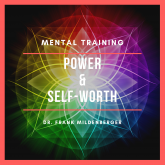 Mental Training Power & Self-Worth
