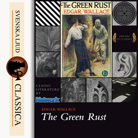 Hörbuch The Green Rust  - Autor Edgar Wallace   - gelesen von Don W Jenkins