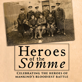 Hörbuch Heroes of the Somme  - Autor Edward Hart   - gelesen von Ensemble Cast