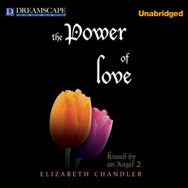 Hörbuch The Power of Love (Kissed by an Angel 2)  - Autor Elizabeth Chandler   - gelesen von Renee Raudman