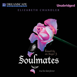 Hörbuch Soulmates (Kissed by an Angel 3)  - Autor Elizabeth Chandler   - gelesen von Renee Raudman