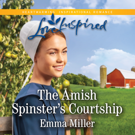 Hörbuch The Amish Spinster's Courtship  - Autor Emma Miller   - gelesen von Christina Moore