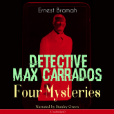 Detective Max Carrados: Four Mysteries