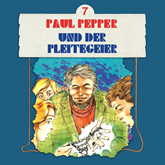 Paul Pepper und der Pleitegeier (Paul Pepper 7)