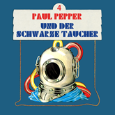 Paul Pepper und der schwarze Taucher (Paul Pepper 4)