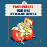 Paul Pepper und der stumme Zeuge (Paul Pepper 5)
