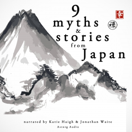 Hörbuch 9 myths and stories from Japan  - Autor Folktale   - gelesen von Katie Haigh