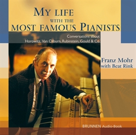Hörbuch My Life With the Most Famous Pianists  - Autor Franz Mohr;Beat Rink   - gelesen von Franz Mohr