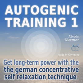 Hörbuch Autogenic Training 1 - get long-term power with the german concentrative self relaxation technique  - Autor Franziska Diesmann   - gelesen von Colin Griffiths-Brown