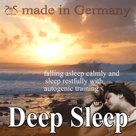 Hörbuch Deep Sleep - Falling Asleep Calmly and Sleep Restfully With Autogenic Training  - Autor Franziska Diesmann   - gelesen von Schauspielergruppe