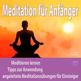 Meditation Fur Anfanger Meditieren Lernen Tipps Zur Anwendung Angeleitete Meditationsubungen Fur Einsteiger Horbuch Download Audioteka