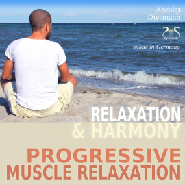 Hörbuch Progressive Muscle Relaxation - Dr. Edmond Jacobson - Relaxation and Harmony - PMR  - Autor Franziska Diesmann   - gelesen von Colin Griffiths-Brown