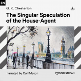 The Singular Speculation of the House-Agent