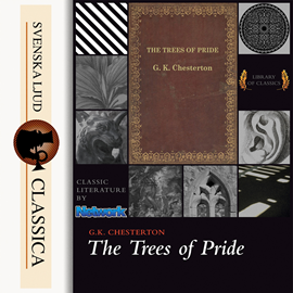 Hörbuch The Trees of Pride  - Autor G. K Chesterton   - gelesen von Maria Therese