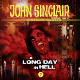 A Long Day In Hell (John Sinclair - Episode 7)
