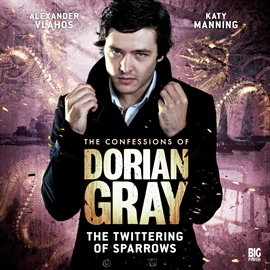 Hörbuch The Twittering of Sparrows (The Confessions of Dorian Gray 1.3)  - Autor Gary Russell   - gelesen von Schauspielergruppe