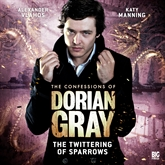 The Twittering of Sparrows (The Confessions of Dorian Gray 1.3)