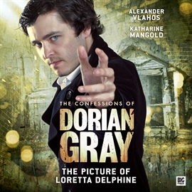 Hörbuch The Picture of Loretta Delphine (The Confessions of Dorian Gray 2.1)  - Autor Gary Russell   - gelesen von Schauspielergruppe
