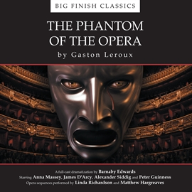Hörbuch The Phantom of the Opera  - Autor Gaston Leroux;Barnaby Edwards   - gelesen von Schauspielergruppe