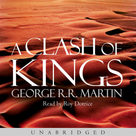 Hörbuch A Clash of Kings (A Song of Ice and Fire, Book 2)  - Autor George R.R. Martin   - gelesen von Roy Dotrice