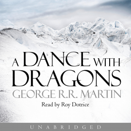 Hörbuch A Dance With Dragons (A Song of Ice and Fire, Book 5)  - Autor George R.R. Martin   - gelesen von Roy Dotrice