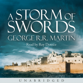 Hörbuch A Storm of Swords (A Song of Ice and Fire, Book 3)  - Autor George R.R. Martin   - gelesen von Roy Dotrice