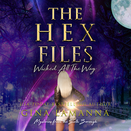 Hörbuch  Wicked All the Way - Mysteries from the Sixth Borough (The Hex Files  5)  - Autor Gina LaManna   - gelesen von Allyson Ryan