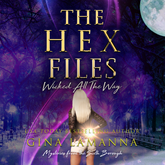 Wicked All the Way - Mysteries from the Sixth Borough (The Hex Files  5)