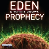 Hörbuch The Eden Prophecy  - Autor Graham Brown   - gelesen von Florian Halm