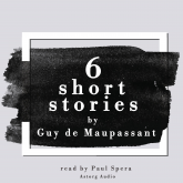 6 short stories by Guy de Maupassant